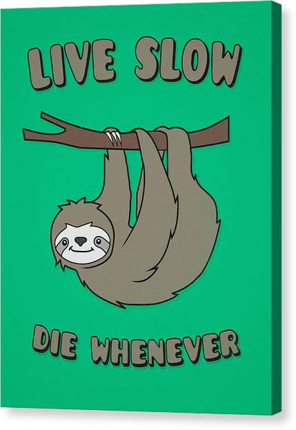 Fuzzy Canvas Print - Funny And Cute Sloth Live Slow Die Whenever Cool Statement  by Philipp Rietz