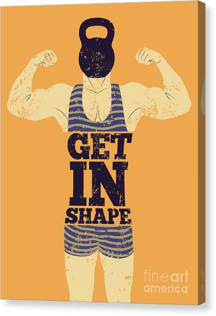 Bodybuilder Canvas Print - Get In Shape. Typographic Gym Phrase by Zoo.by