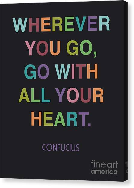 Quote Canvas Print - Go With All Your Heart by Cindy Greenbean