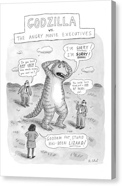 Have Canvas Print - Godzilla Vs. The Angry Movie Executives by Roz Chast
