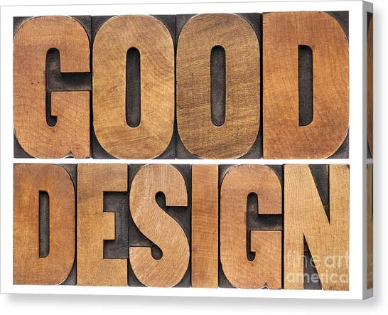 Good Design In Wood Type Canvas Print