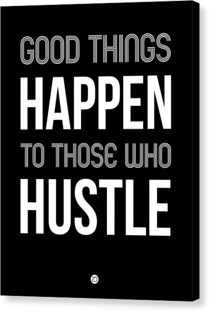Hips Canvas Print - Good Thing Happen Poster Black by Naxart Studio