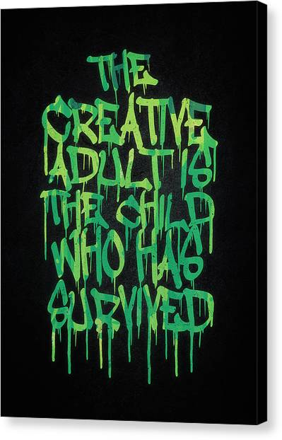 Graffiti Canvas Print - Graffiti Tag Typography The Creative Adult Is The Child Who Has Survived  by Philipp Rietz
