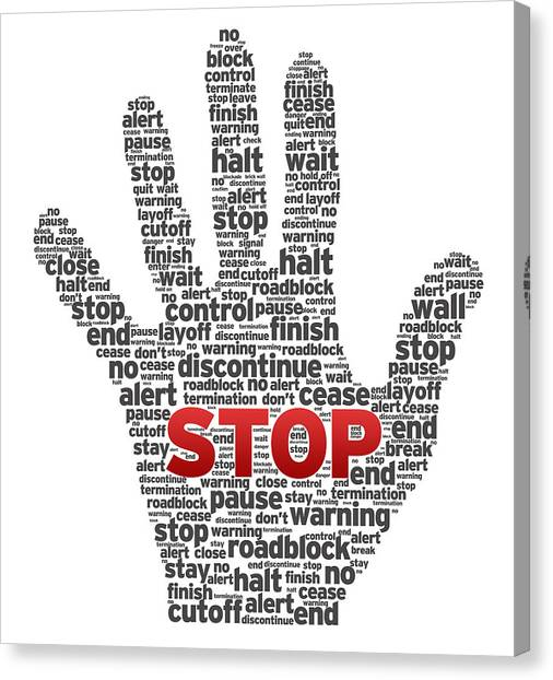 Stop Sign Canvas Print - Hand With Words by Aged Pixel