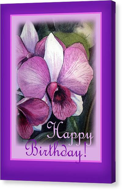 Happy Birthday Canvas Print - Happy Birthday Orchid Design by Irina Sztukowski
