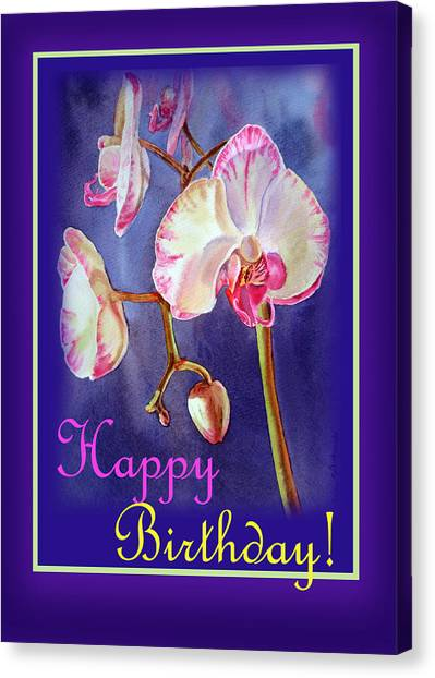 Happy Birthday Canvas Print - Happy Birthday Orchid by Irina Sztukowski