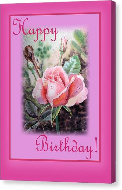 Happy Birthday Canvas Print - Happy Birthday Pink Rose  by Irina Sztukowski