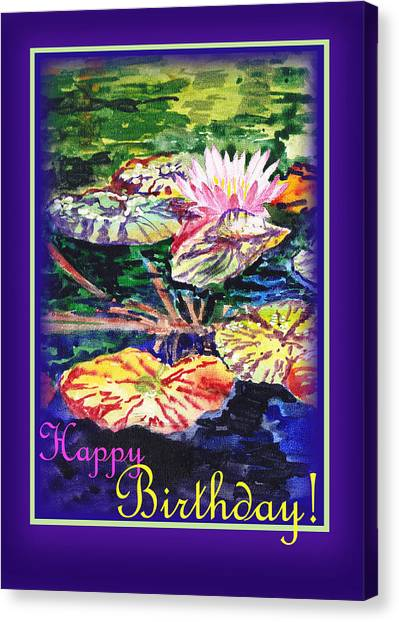 Happy Birthday Canvas Print - Happy Birthday Water Lilies  by Irina Sztukowski