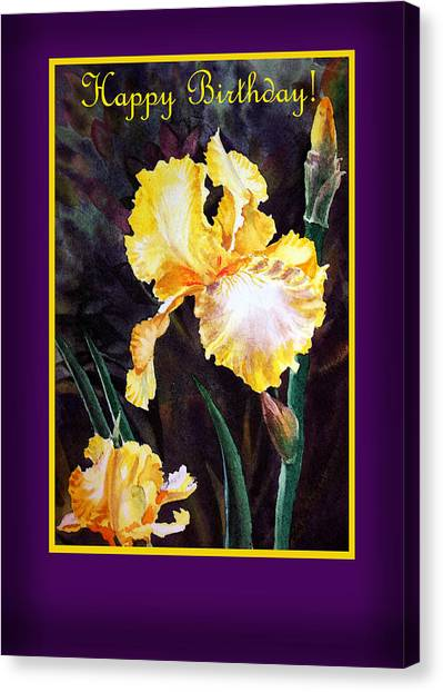 Happy Birthday Canvas Print - Happy Birthday Yellow Iris Design by Irina Sztukowski