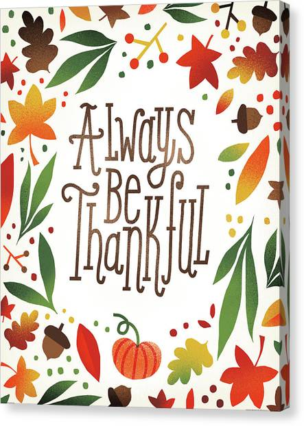 Thanksgiving Canvas Print - Harvest Time Always Be Thankful by Michael Mullan