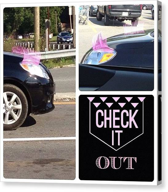 Car Canvas Print - Have You Seen These?  #checkitout #glam by Teresa Mucha