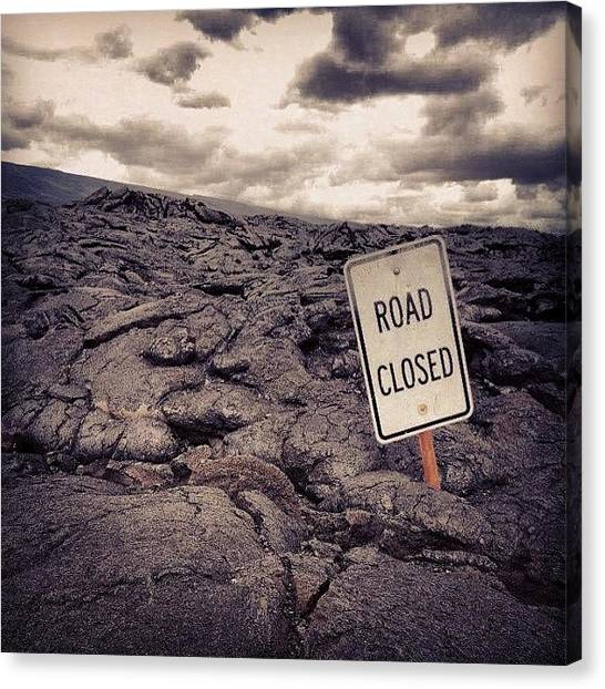 Lava Canvas Print - #hawaii #hilife #roadclosed #volcano by Brooke Lambe