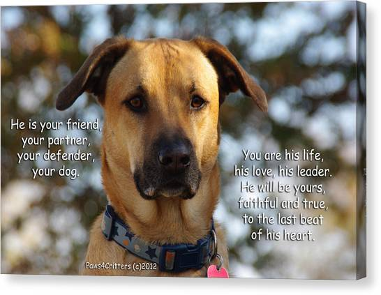 He Is Your Friend You Are His Life Canvas Print