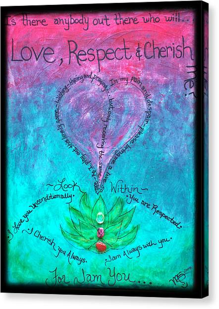 Healing Art - Love Respect And Cherish Me? Canvas Print