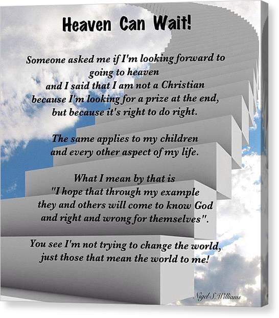 Bible Verses Canvas Print - Heaven Can Wait by Nigel Williams