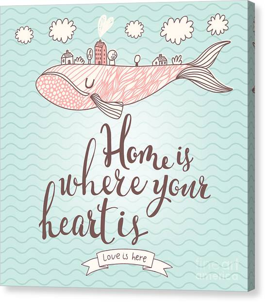 Happy Canvas Print - Home Is Where Your Heart Is - Stylish by Smilewithjul