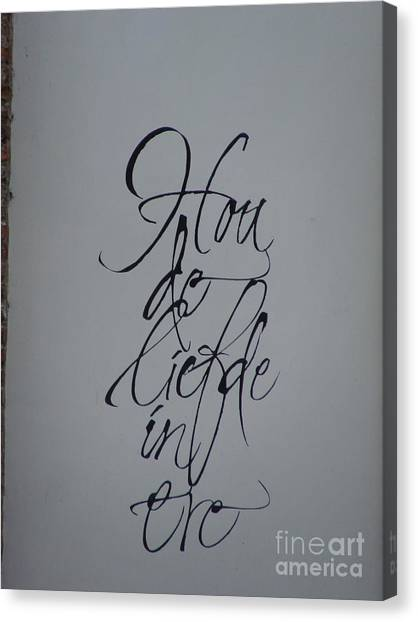 Hou De Liefde In Ere Canvas Print