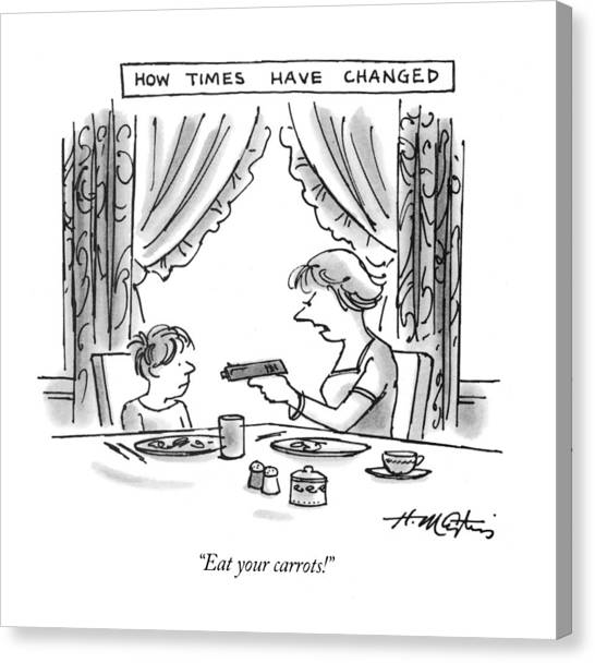 Have Canvas Print - How Times Have Changed Eat Your Carrots! by Henry Martin
