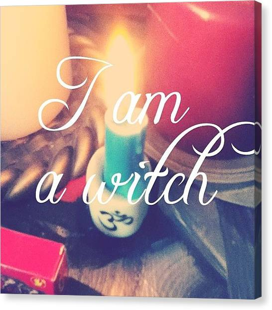 Witches Canvas Print - #i #am #a #witch #magic #magick #vispo by LeeLee Atkins