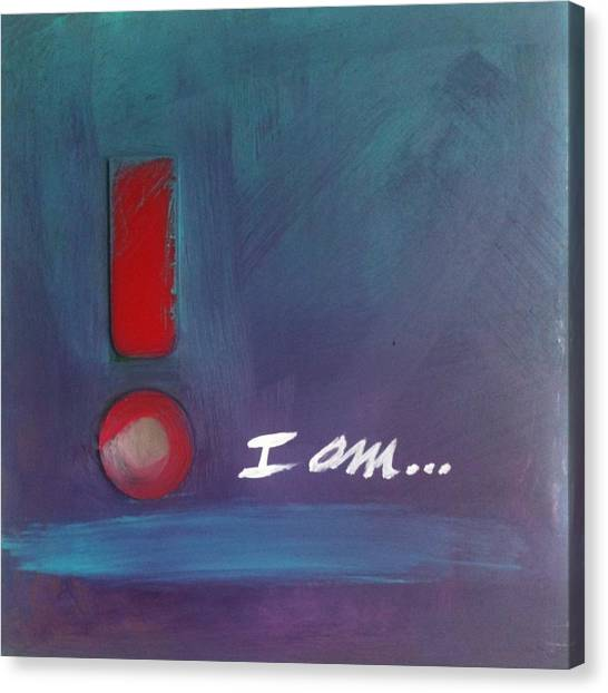 I Am Canvas Print by Maggie Hernandez