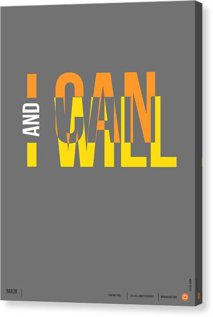 Quote Canvas Print - I Can And I Will Poster by Naxart Studio