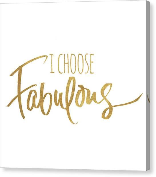 Choosing Canvas Print - I Choose Fabulous Emphasized by South Social Studio