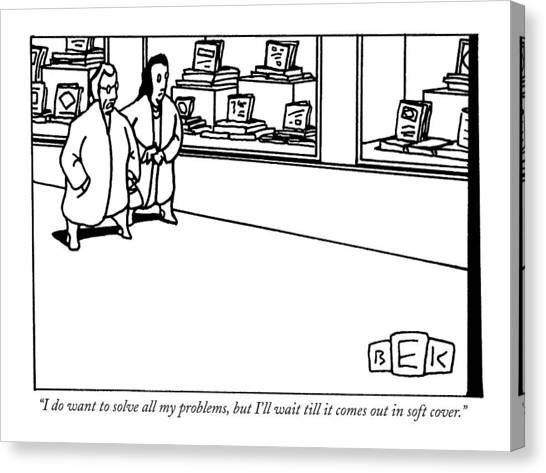 Publishing Canvas Print - I Do Want To Solve All My Problems by Bruce Eric Kaplan