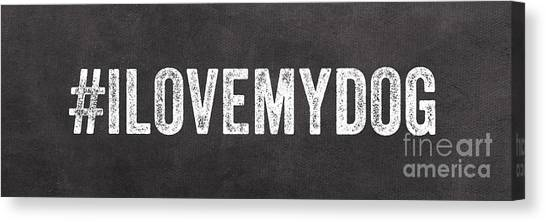 Puppies Canvas Print - I Love My Dog by Linda Woods