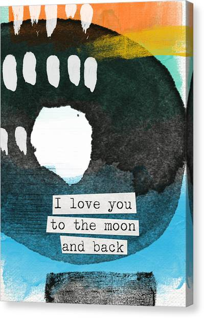 Moon Canvas Print - I Love You To The Moon And Back- Abstract Art by Linda Woods