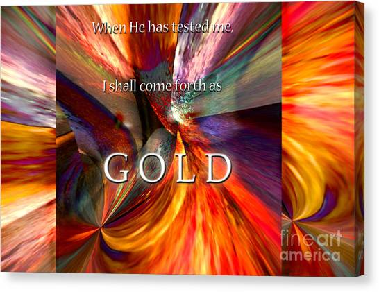 I Shall Come Forth As Gold Canvas Print