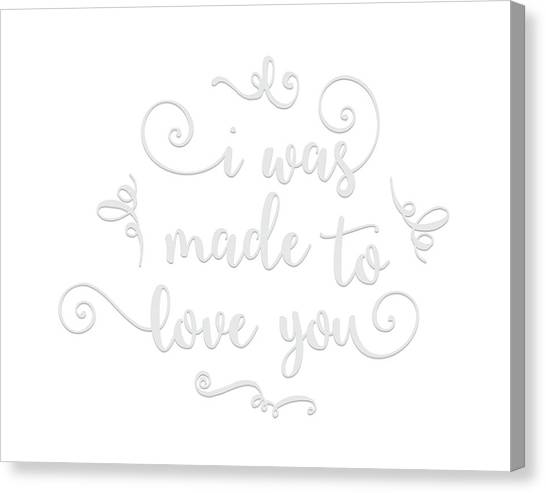 Wedding Day Canvas Print - I Was Made To Love You by Tara Moss