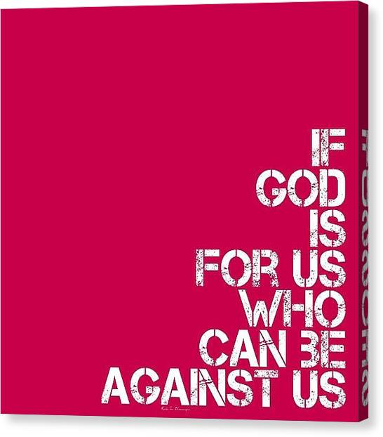 Roman Art Canvas Print - ..if God Is For Us, Who Can Be by Traci Beeson