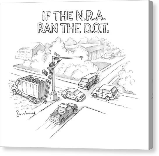 Nra Canvas Print - If The Nra Ran The D.o.t by David Borchart