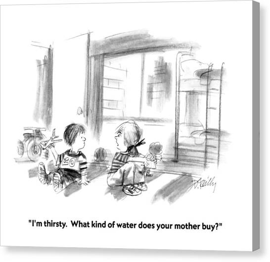 Little Boy Canvas Print - I'm Thirsty.  What Kind Of Water Does Your Mother by Donald Reilly