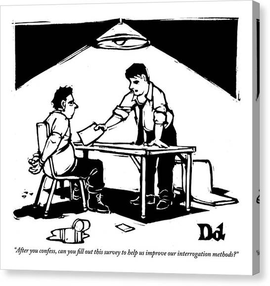 Confession Canvas Print - In A Stereotypical Interrogation Room by Drew Dernavich