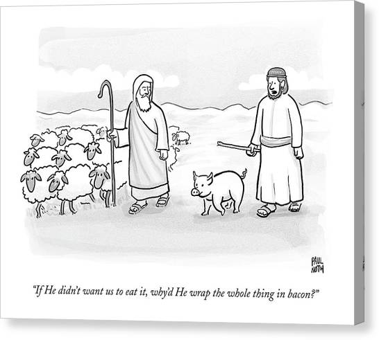 Bacon Canvas Print - In What Appears To Be Biblical Times by Paul Noth