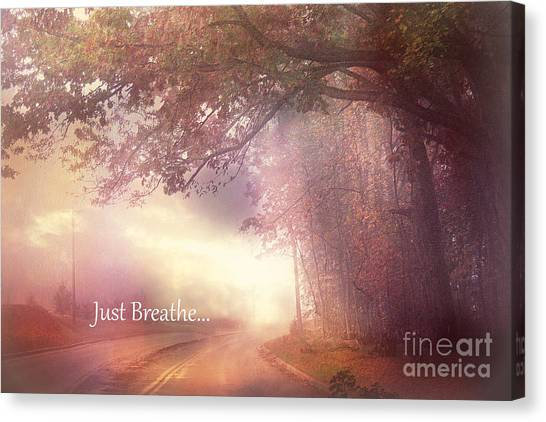 Breathe Canvas Print - Inspirational Nature - Dreamy Surreal Ethereal Inspirational Art Print - Just Breathe.. by Kathy Fornal