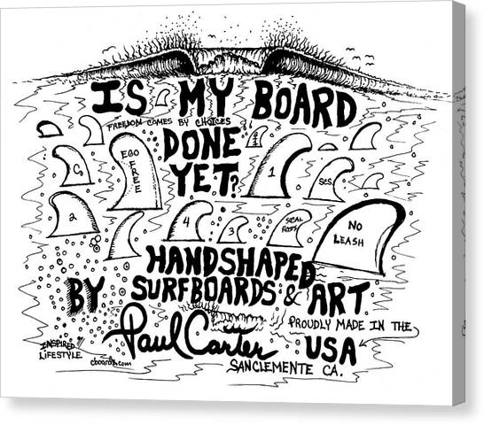 Is My Board Done Yet #1 Canvas Print