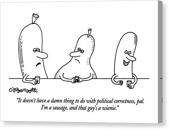 Racism Canvas Print - It Doesn't Have A Damn Thing To Do With Political by Charles Barsotti