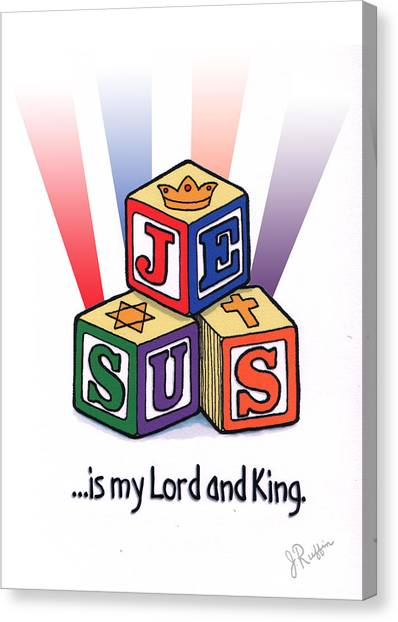 Jesus Is My Lord And King Canvas Print