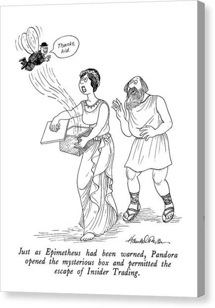 Have Canvas Print - Just As Epimetheus Had Been Warned by J.B. Handelsman