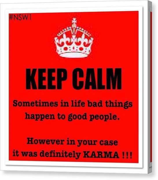 Karma Canvas Print - Keep Calm Its Karma by Nigel Williams