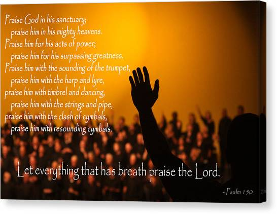 Let Everything That Has Breath Praise The Lord Canvas Print