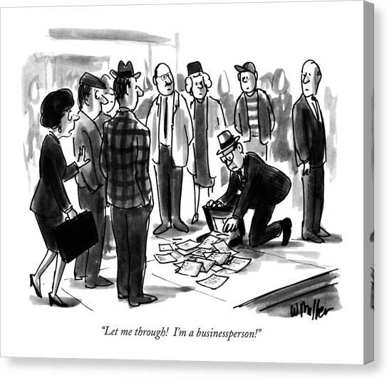 Let Me Through!  I'm A Businessperson! Canvas Print
