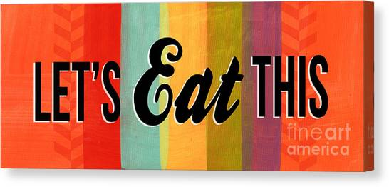 Cafes Canvas Print - Let's Eat This by Linda Woods