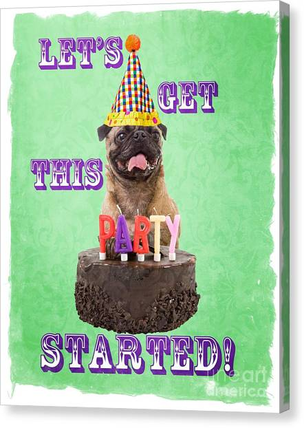 Happy Birthday Canvas Print - Let's Get This Party Started by Edward Fielding