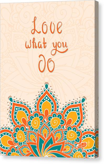 Symbols Canvas Print - Lettering With Mandala. Love What You by Cerama ama