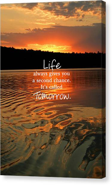 Life Always Gives You A Second Chance Canvas Print
