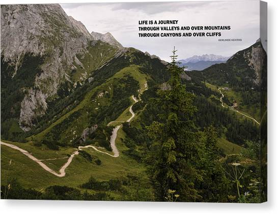 Life Is A Journey Through Valleys And Over Mountains Through Canyons And Over Cliffs Canvas Print