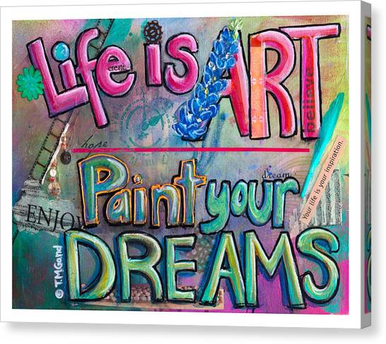 Canvas Print featuring the painting Life Is Art Paint Your Dreams by TM Gand